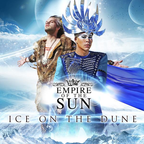 empireofthesun-iceonthedune