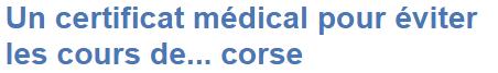 Un certificat médical pour éviter les cours de... corse   Insolite   Var Matin