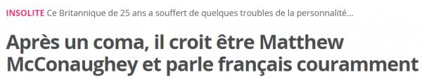 Après un coma  il croit être Matthew McConaughey et parle français couramment   20minutes.fr