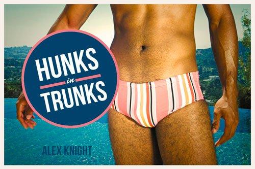 hunks-trunks