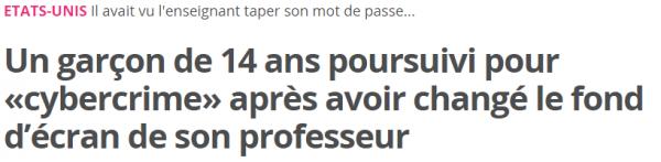Un garçon de 14 ans poursuivi pour «cybercrime» après avoir changé le fond d'écran de son professeur   20minutes.fr