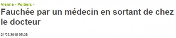 Fauchée par un médecin en sortant de chez le docteur   21 05 2015   La Nouvelle République Vienne