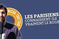 Micro trottoir Rugby et parisiens - UNE2