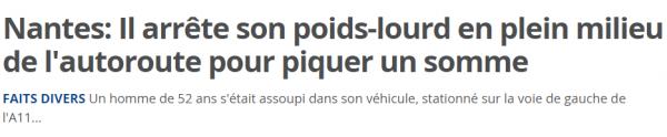 Nantes  Il arrête son poids lourd en plein milieu de l autoroute pour piquer un somme