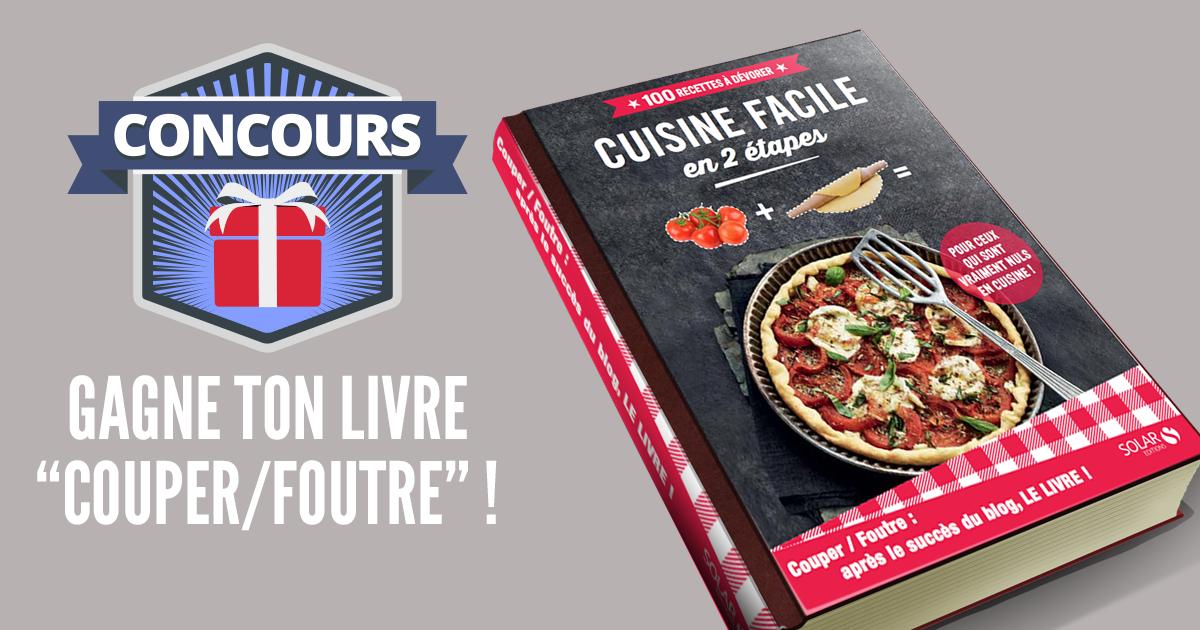 Jeu concours gagne ton livre couper foutre la cuisine for Jeu concours cuisine