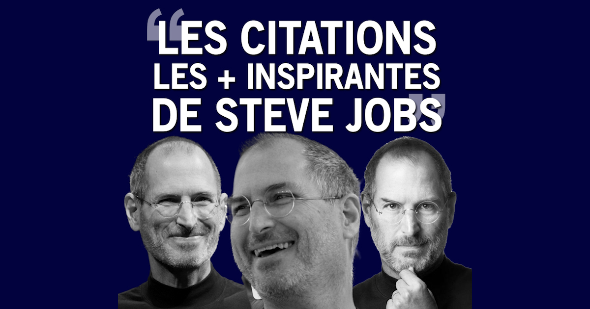 Les Citations Les Inspirantes De Steve Jobs