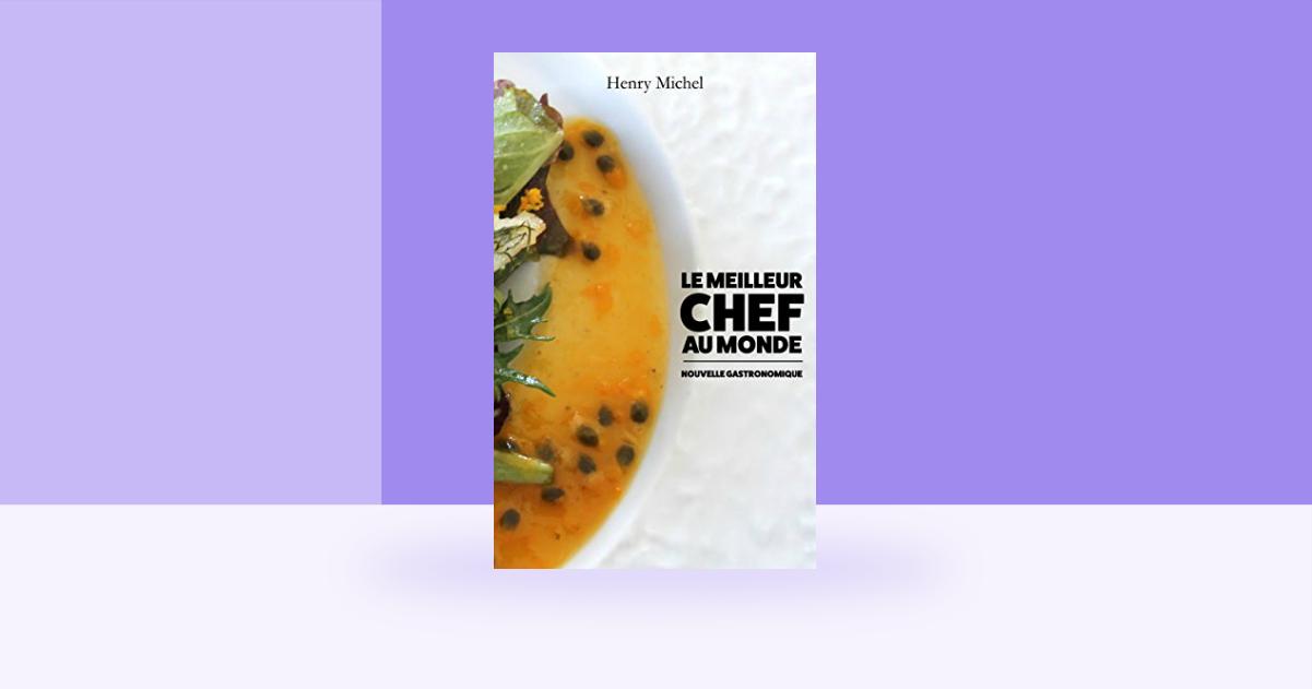 Un livre sur la grande cuisine comme si vous tiez le meilleur chef au monde topito - Meilleur cuisine au monde classement ...