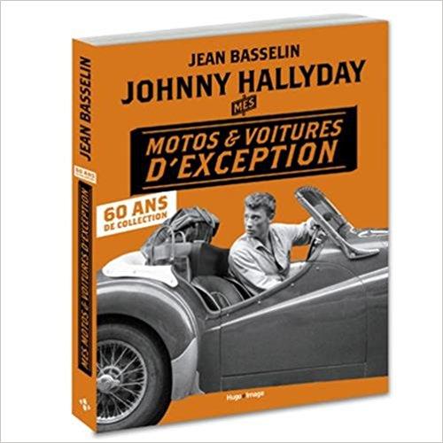 un livre sur les voitures et motos de johnny hallyday topito. Black Bedroom Furniture Sets. Home Design Ideas