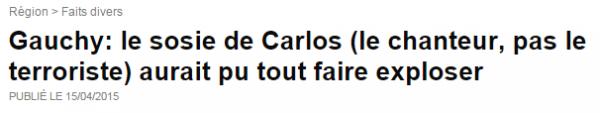 Gauchy  le sosie de Carlos  le chanteur  pas le terroriste  aurait pu tout faire exploser   Faits divers   L Aisne Nouvelle