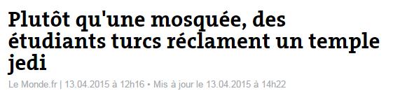 Plutôt qu une mosquée  des étudiants turcs réclament un temple jedi