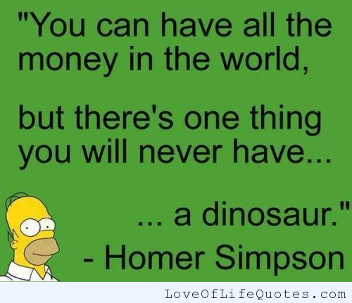 Homer-Simpson-quote-on-all-the-money-in-the-world-500x430