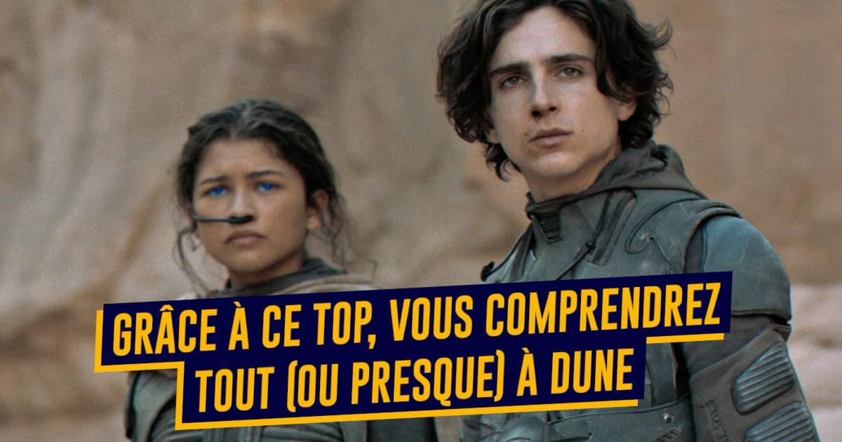 Top 7 des explications si vous n'avez pas compris Dune, c'est pas si compliqué en fait